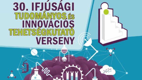 30. Ifjúsági Tudományos és Innovációs Tehetségkutató Verseny (2020/21-es tanév)